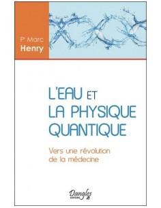 L'eau et la physique quantique- Marc Henry