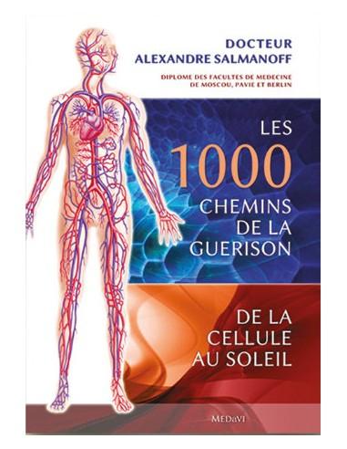 Les 1000 chemins de la guérison Dr...